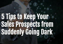 5_Tips_to_Keep_Your_Sales_Prospects_from_Suddenly_Going_Dark